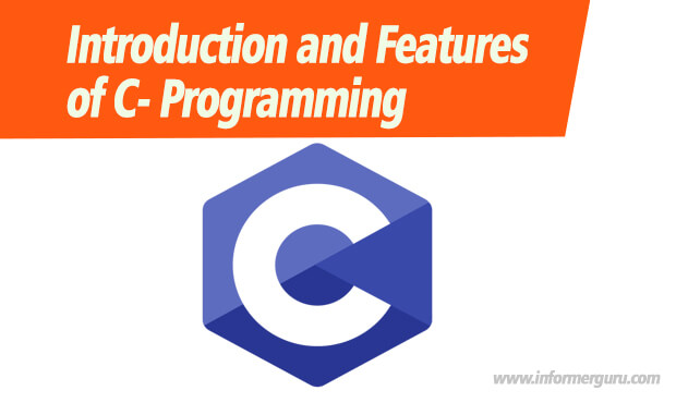 Introduction and Features of C- Programming Language