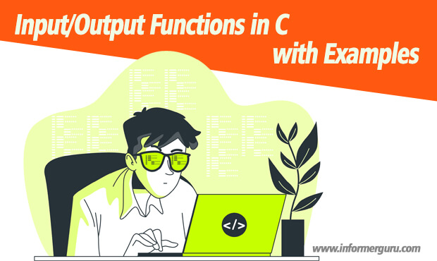 Input Output Functions in C with Examples