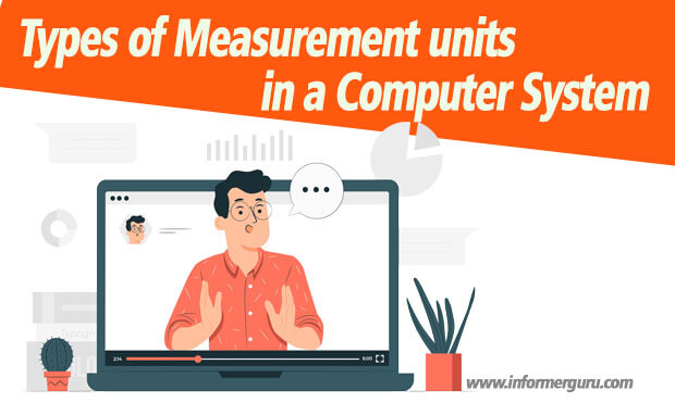 Types of Measurement units in a Computer System